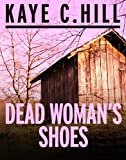 Dead Woman's Shoes: 1 (Lexie Lomax Mysteries)