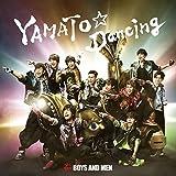 YAMATO☆Dancing|BOYS AND MEN