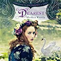 Dearest (       UNABRIDGED) by Alethea Kontis Narrated by To Be Announced