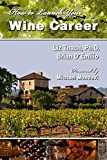img - for How to Launch Your Wine Career book / textbook / text book