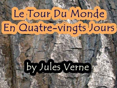 Jules Verne - Le Tour Du Monde En Quatre-vingts (80) Jours (French Edition)