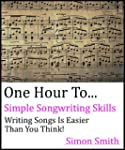 One Hour To Simple Songwriting Skills...