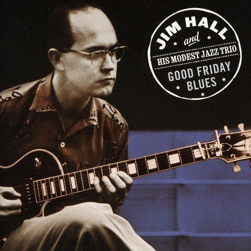 Jim Hall - Good Friday Blues (Bonus Tracks)