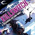 Killswitch: Cassandra Kresnov, Book 3 (       UNABRIDGED) by Joel Shepherd Narrated by Dina Pearlman