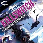 Killswitch: Cassandra Kresnov, Book 3 | [Joel Shepherd]