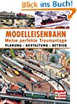 Modelleisenbahn - Meine perfekte Trau...