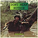 Don't Mean Nothin: Vietnam War Stories (       UNABRIDGED) by John Mort Narrated by Gene Engene