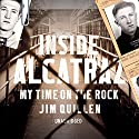 Inside Alcatraz: My Time on the Rock Audiobook by Jim Quillen Narrated by Jeff Harding