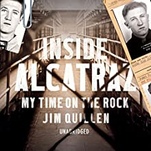 Inside Alcatraz: My Time on the Rock (       UNABRIDGED) by Jim Quillen Narrated by Jeff Harding