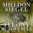 Felony Murder Rule: Mike Daley/Rosie Fernandez Legal Thriller, Book 8 Hörbuch von Sheldon Siegel Gesprochen von: Tim Campbell
