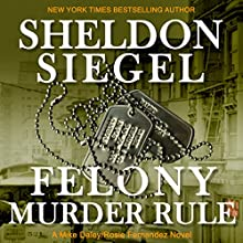 Felony Murder Rule: Mike Daley/Rosie Fernandez Legal Thriller, Book 8 Audiobook by Sheldon Siegel Narrated by Tim Campbell