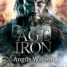 Age of Iron: Iron Age Trilogy, Book 1 (       UNABRIDGED) by Angus Watson Narrated by Sean Barrett