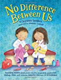 img - for No Difference Between Us: Teach Children Gender Equality, Respect, Choice, Self-Esteem, Empathy, Tolerance, and Acceptance book / textbook / text book