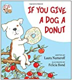 If You Give a Dog a Donut (006026683X) by Numeroff, Laura