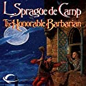 The Honorable Barbarian (       UNABRIDGED) by L. Sprague de Camp Narrated by Brian Holsopple