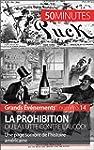 La Prohibition ou la lutte contre l'a...