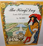 The King's Day: Louis XIV of France (0064432688) by Aliki