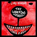 The Underdog Stories | Luke Kondor