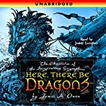 Here, There Be Dragons (       UNABRIDGED) by James A. Owen Narrated by James Langton