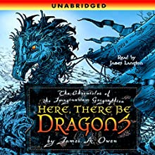 Here, There Be Dragons Audiobook by James A. Owen Narrated by James Langton