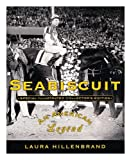 Seabiscuit: An American Legend (Special Illustrated Collector's Edition) (1400060982) by Hillenbrand, Laura
