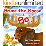 """Children's book:""""BRUCE THE MOOSE & BO"""":Bedtime story(Book for kids)Beginner readers-values-Funny-Rhymes-read along-series-Animal habitats-Animal story:Mammal ... book-Early learning-picture book-Preschool"""