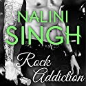 Rock Addiction: Rock Kiss, Book 1 Audiobook by Nalini Singh Narrated by Justine O. Keef