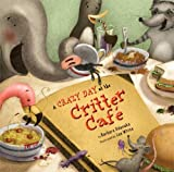 A Crazy Day at the Critter Café