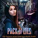 Pack of Lies: The Twenty-Sided Sorceress, Volume 3 Audiobook by Annie Bellet Narrated by Folly Blaine