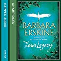 Time's Legacy (       UNABRIDGED) by Barbara Erskine Narrated by Janice Mackenzie