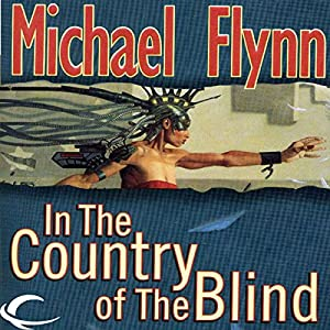 In the Country of the Blind | [Michael F. Flynn]