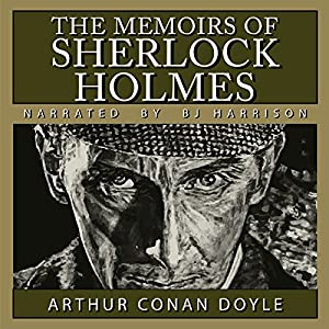 The Memoirs of Sherlock Holmes [Classic Tales Edition] Audiobook