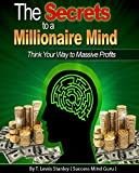 img - for The Secrets to a Millionaire Mind: Think Your Way to Massive Profits book / textbook / text book