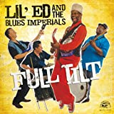 Full Tiltby Lil ed and the Blues...