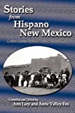 Stories from Hispano New Mexico, A New Mexico Federal Writers' Project Book (0865348855) by Ann Lacy