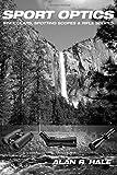 Sport Optics: Binoculars, Spotting Scopes & Riflescopes