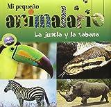 img - for Mi pequeno animalario: La jungla y la sabana (Spanish Edition) by Farida Jeannet-Hourchani (2011-09-01) book / textbook / text book