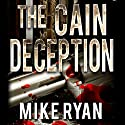 The Cain Deception: The Cain Series, Book 2 Audiobook by Mike Ryan Narrated by George Ridgeway
