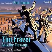 Tim Frazer Gets the Message | [Francis Durbridge]