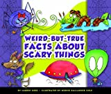 img - for Weird-but-True Facts about Scary Things book / textbook / text book
