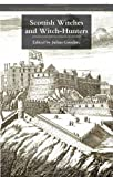 Scottish Witches and Witch-Hunters (Palgrave Historical Studies in Witchcraft and Magic)
