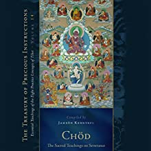Chöd: The Sacred Teachings on Severance: Essential Teachings of the Eight Practice Lineages of Tibet, Volume 14 | Livre audio Auteur(s) : Jamgon Kongtrul, Sarah Harding Narrateur(s) : Tom Pile