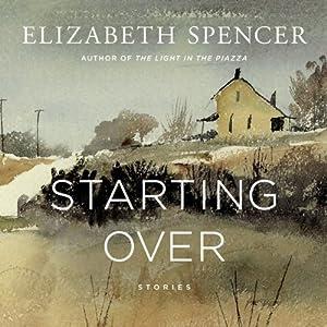 Starting Over: Stories | [Elizabeth Spencer]