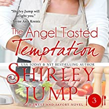 The Angel Tasted Temptation: Sweet and Savory, Book 3 (       UNABRIDGED) by Shirley Jump Narrated by Jorjeana Marie