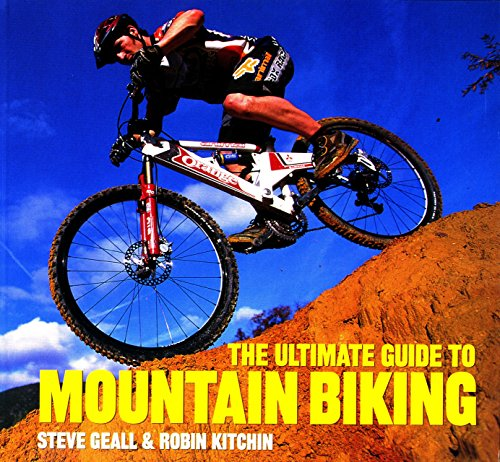 The Ultimate Guide to Mountain Biking