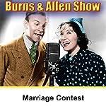 Marriage Contest: Burns & Allen | George Burns,Gracie Allen