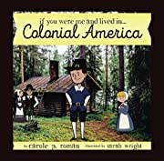 If You Were Me and Lived in...Colonial America (An Introduction to Civilizations Throughout Time Book 4)