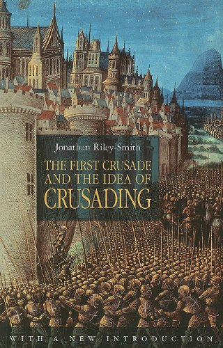 The First Crusade and the Idea of Crusading (The Middle...