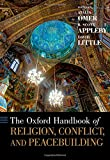 The Oxford Handbook of Religion, Conflict, and Peacebuilding (Oxford Handbooks)