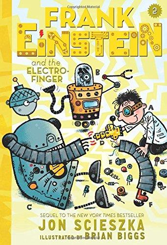 Frank Einstein and the Electro-Finger: Book Two - Jon Scieszka